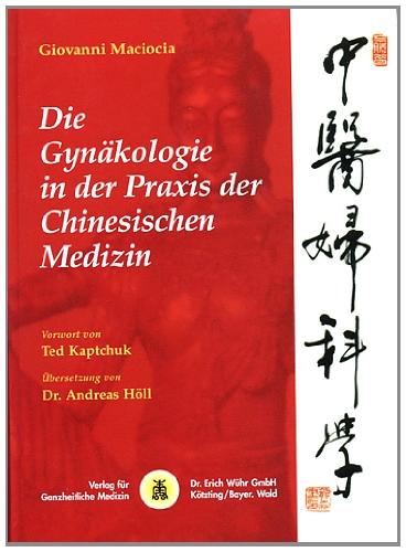 9783927344303: Die Gynäkologie in der Praxis der Chinesischen Medizin