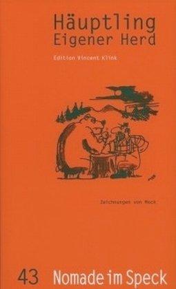 Häuptling Eigener Herd. Heft 43: Das Lebensmittel für Hirn und Wanst