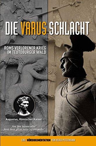 9783927359666: Die Varusschlacht. Hördokumentation: Roms verlorener Krieg im Teutoburger Wald