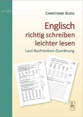 9783927359833: Englisch richtig schreiben - leichter lesen: Laut-Buchstaben-Zuordnung