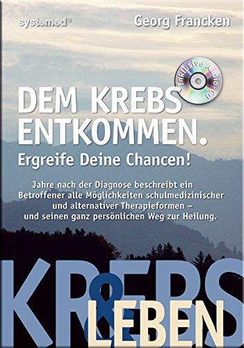 9783927372375: Dem Krebs entkommen, m. Audio-CD