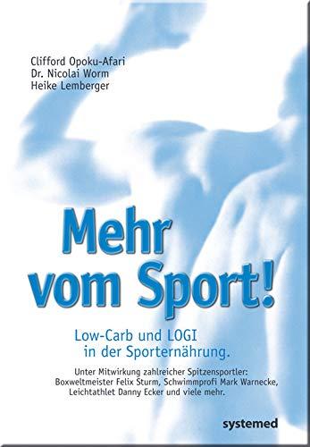 9783927372412: Mehr vom Sport: Low-Carb und LOGI in der Sporternährung