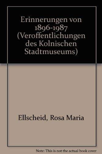 9783927396029: Erinnerungen von 1896-1987 (Veroffentlichungen des Kolnischen Stadtmuseums)