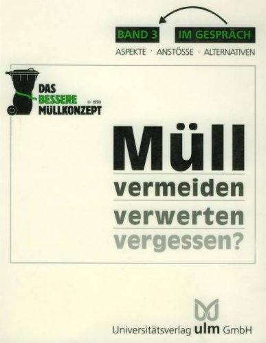 9783927402294: Mull vermeiden, verwerten, vergessen?: Kommunale Aufgaben, okologische Pflichten (Im Gesprach) (German Edition)
