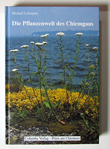 9783927403024: Die Pflanzenwelt des Chiemgaus