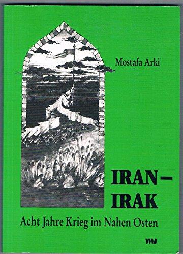 Iran, Irak: Acht Jahre Krieg im Nahen