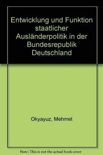 9783927408326: Entwicklung und Funktion staatlicher Ausländerpolitik in der Bundesrepublik Deutschland