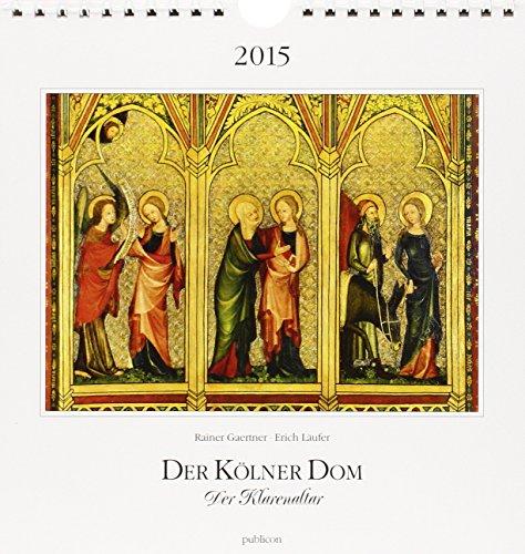 9783927418516: Der Kölner Dom Postkartenkalender 2015: Der Klarenaltar
