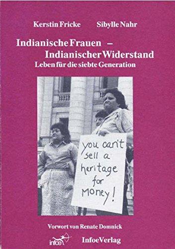 9783927424067: Indianische Frauen - Indianischer Widerstand: Leben für die siebte Generation (Livre en allemand)