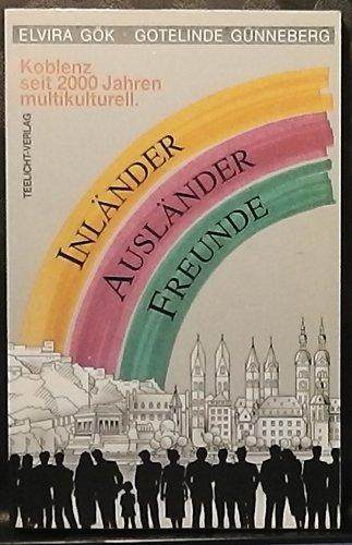 Inländer, Ausländer, Freunde. Koblenz, seit 2000 Jahren multikulturell