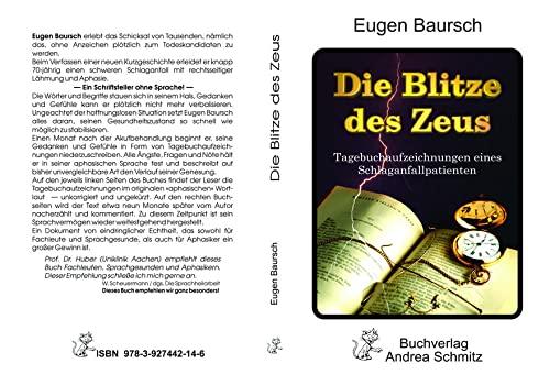 Die Blitze des Zeus. Tagebuchaufzeichnungen eines Schlaganfall- Patienten. : Tagebuchzeichnungen eines Schlaganfall-Patienten - Eugen Baursch