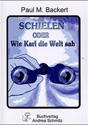 9783927442658: Schielen oder Wie Karl die Welt sah
