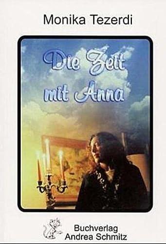 Meine Zeit mit Anna: Roman, Erzählung: Tezerdi, Monika