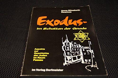 9783927454002: Exodus - im Schatten der Gnade: Aspekte zur Geschichte der Juden im Raum Passau,