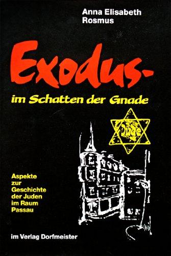 9783927454019: Exodus - im Schatten der Gnade: Aspekte zur Geschichte der Juden im Raum Passau