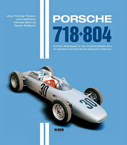 9783927458437: Porsche 718 + 804: An adventure into Formula One during the 1.5 litre era