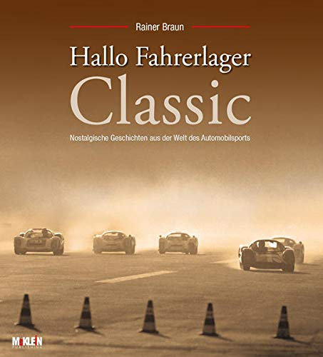 9783927458802: Hallo Fahrerlager Classic: Nostalgische Geschichten aus der Welt des Automobilsports