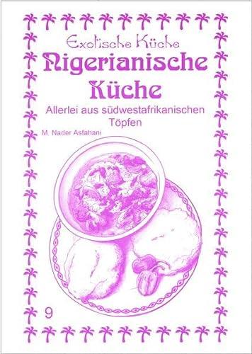 9783927459984: Nigerianische Küche: Allerlei aus südwestafrikanischen Töpfen