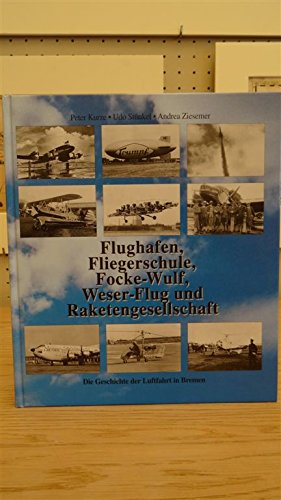 9783927485037: Flughafen, Fliegerschule, Focke-Wulf, Weser-Flug und Raketengesellschaft