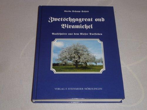 9783927496859: Zwetschgagreat and Biramichel: Ausschnitte aus dem Rieser Dorfleben