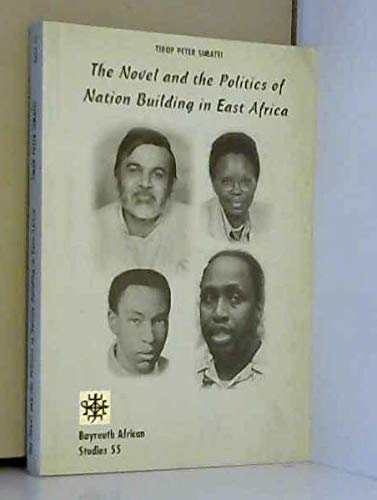 9783927510708: The Novel and the Politics of Nation Building in East Africa (Bayreuth African Studies)