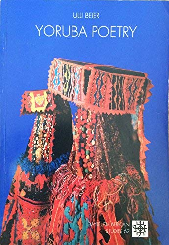 Yoruba Poetry: An Anthology (Bayreuth African Studies): n/a