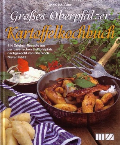 Großes Oberpfälzer Kartoffel-Kochbuch.: Groáes Oberpfälzer ...