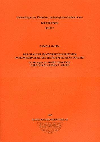 9783927552111: Der Psalter im oxyrhynchitischen (mesokemischen/mittelagyptischen) Dialekt (Abhandlungen des Deutschen Archaologischen Instituts Kairo)