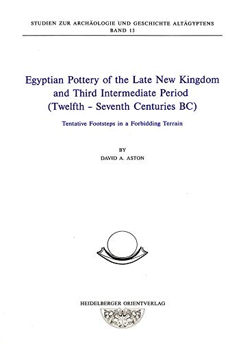 9783927552241: Egyptian pottery of the late new kingdom and third intermediate period (twelfth - seventh centuries BC): Tentative footsteps in a forbidding terrain ... zur Archaologie und Geschichte Altagyptens)