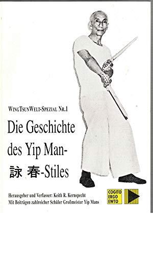 Die Geschichte des Yip Man-Stiles: Kernspecht, Keith R