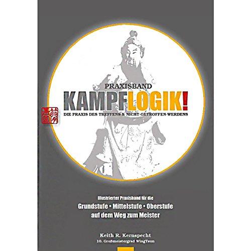 9783927553835: Kampflogik!: Die Praxis des Treffens & Nicht-Getroffen-Werdens