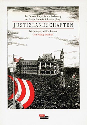 Justizlandschaften - Zeichnungen und Karikaturen von Philipp: Heinisch,Philipp