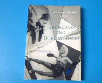9783927561014: Halskloss und Hormonstoss. Neue Liebesgeschichten
