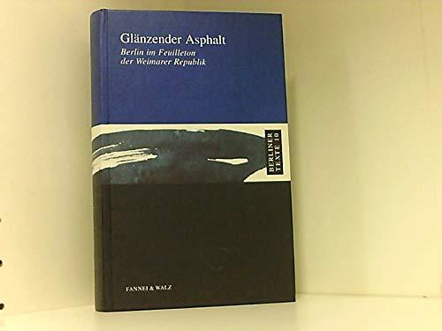 9783927574250: Glänzender Asphalt. Berlin im Feuilleton der Weimarer Republik