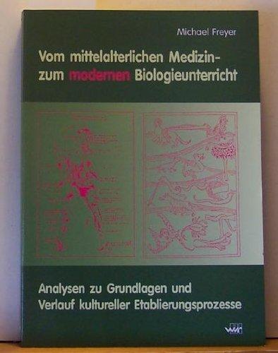 9783927575448: Vom mittelalterlichen Medizin- zum modernen Biologieunterricht. 2 Bände.