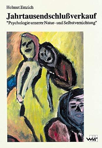 9783927575547: Jahrtausendschlussverkauf: Psychologie unserer Natur- und Selbstvernichtung (Livre en allemand)