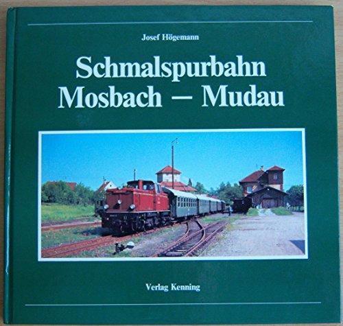 Schmalspurbahn Mosbach bis Mudau [Gebundene Ausgabe] Josef: Josef Högemann (Autor)