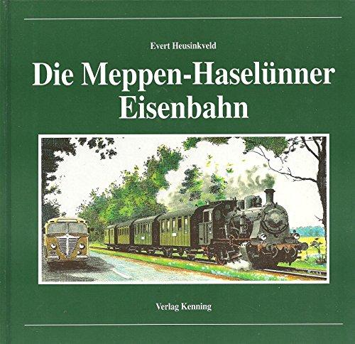 Die Meppen-Haselünner Eisenbahn. Nebenbahndokumentation. Band 10: Heusinkveld, Evert