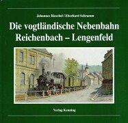 9783927587960: Die vogtländische Nebenbahn Reichenbach - Lengenfeld