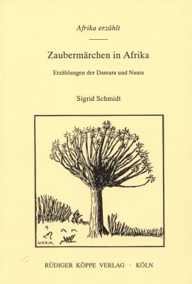 9783927620803: Zauberm�rchen in Afrika: Erz�hlungen der Nama und Damara (Afrika erz�hlt, Band 2)