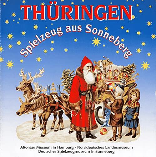 9783927637337: Thuringen: Spielzeug Aus Sonneberg: Die Tradition Der Herstellung Von Spielzeug in Stadt Und Land Sonneberg: Eine Ausstellung