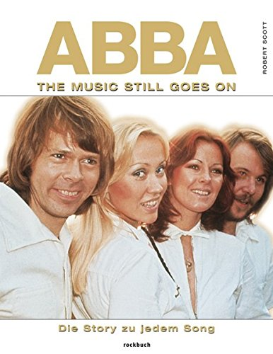 9783927638181: ABBA. While The Music Still Goes On: Die Story zu jedem Song