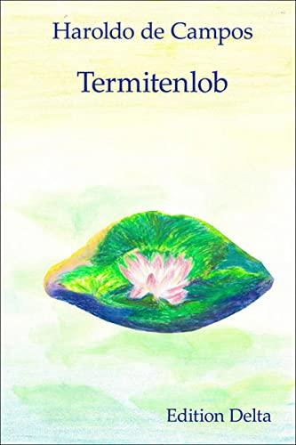 9783927648494: Termitenlob / Elogio da Térmita