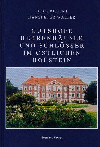 9783927653269: Gutshöfe, Herrenhäuser und Schlösser im östlichen Holstein