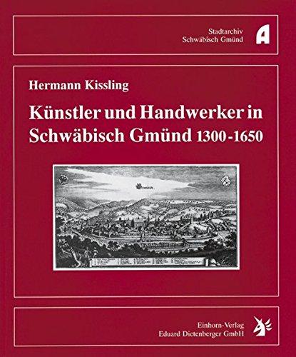 9783927654464: Künstler und Handwerker in Schwäbisch Gmünd 1300-1650