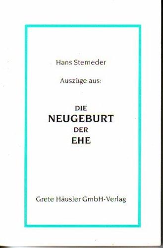 Neugeburt der Ehe (Livre en allemand): Sterneder, Hans