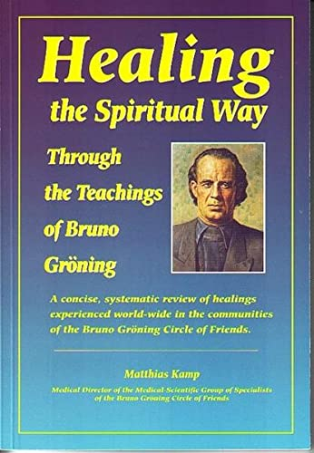 Healing the Spiritual Way Through the Teachings of Bruno Groning
