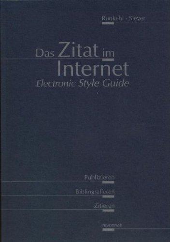 9783927715837: Das Zitat im Internet. Ein Electronic Style Guide zum Publizieren, Bibliografieren und Zitieren.