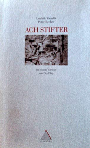 Ach, Stifter (2. Auflage, zweisprachige Ausgabe mit: Vaculík, Ludvík, 1926-2015
