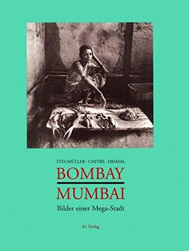 9783927743267: Bombay, Mumbai: Bilder einer Megastadt